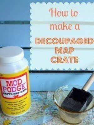 Decoupaged Map Crate {Mod Podge Madness}