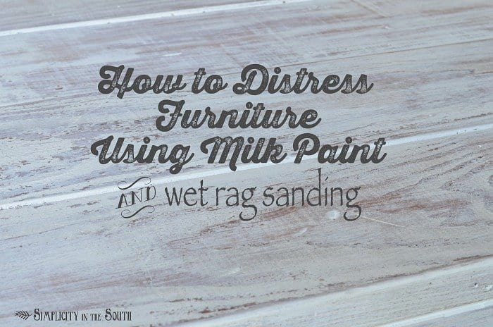how to distress painted wood furniture this uses mms milk paint in grain sack as