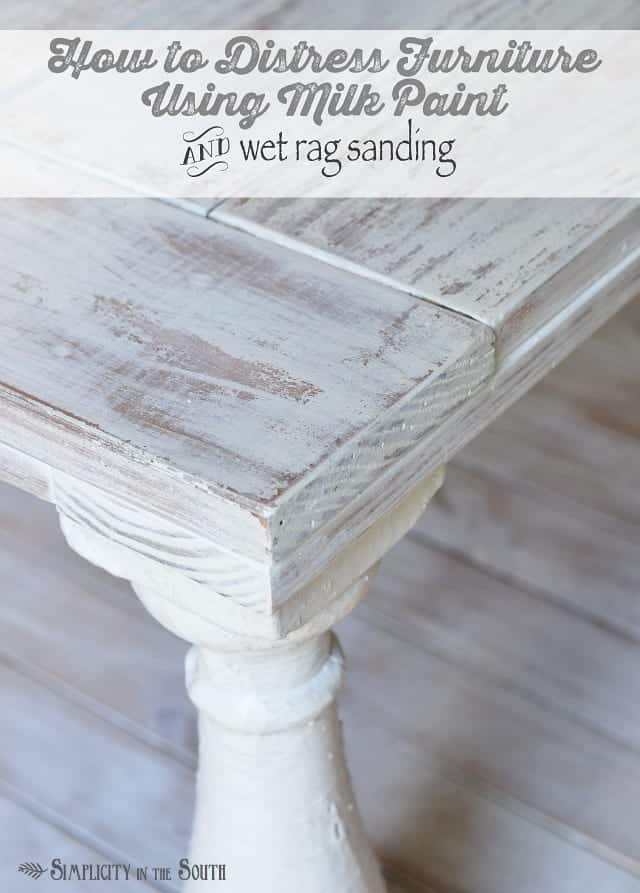 painting wood furniture whiteHow to Distress Furniture with Milk Paint and Wet Rag Sanding
