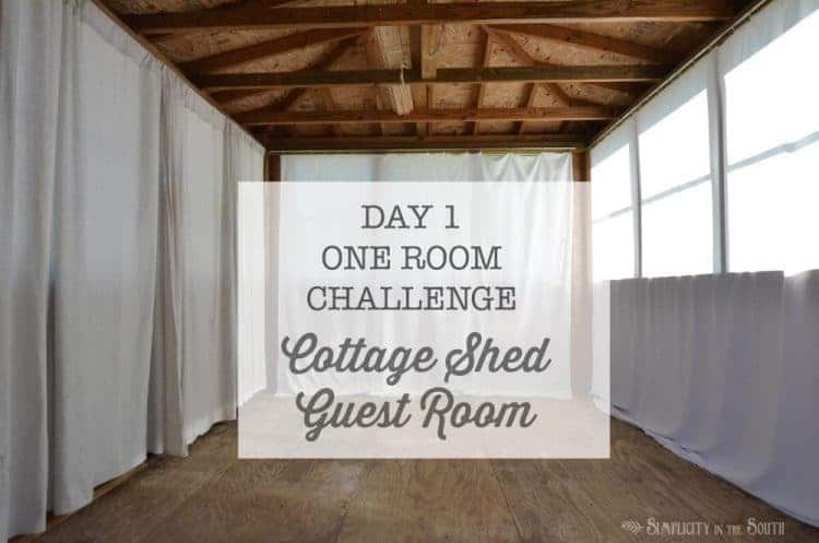 Day 1 One Room Challenge The Cottage Shed Guest Room