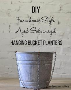 DIY FARMHOUSE-STYLE AGED GALVANIZED HANGING BUCKET PLANTERS